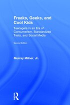 Freaks, Geeks, And Cool Kids: Teenagers In An Era Of Consumerism, Standardized Tests, And Social…
