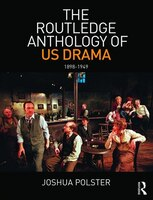 The Routledge Anthology Of Us Drama: 1898-1949