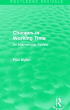 Changes In Working Time (routledge Revivals): An International Review