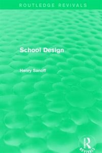 Routledge Revivals: School Design (1994)