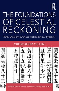 The Foundations Of Celestial Reckoning: Three Ancient Chinese Astronomical Systems