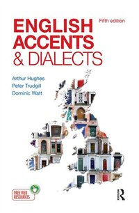 English Accents And Dialects: An Introduction To Social And Regional Varieties Of English In The…