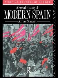 A Social History Of Modern Spain