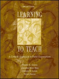 Learning To Teach: A Critical Approach To Field Experiences