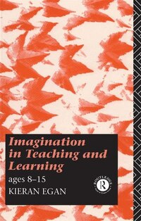 Imagination In Teaching And Learning: Ages 8 To 15