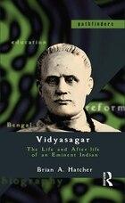 Vidyasagar: The Life And After-life Of An Eminent Indian