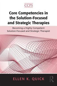 Core Competencies In The Solution-focused And Strategic Therapies: Becoming A Highly Competent…