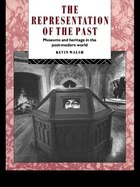 The Representation Of The Past: Museums And Heritage In The Post-modern World