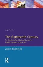 The Eighteenth Century: The Intellectual And Cultural Context Of English Literature 1700-1789