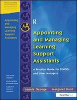 Appointing And Managing Learning Support Assistants: A Practical Guide For Sencos And Other Managers