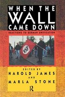 When The Wall Came Down: Reactions To German Unification