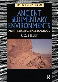 Ancient Sedimentary Environments: And Their Sub-surface Diagnosis