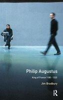 Philip Augustus: King Of France 1180-1223