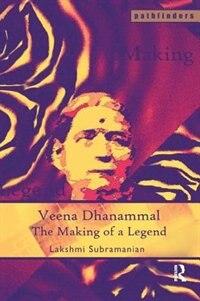 Veena Dhanammal: The Making Of A Legend
