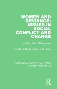 Women And Deviance: Issues In Social Conflict And Change: An Annotated Bibliography