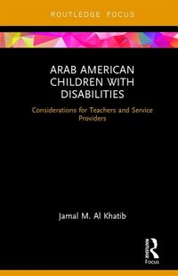 Arab American Children With Disabilities: Considerations For Teachers And Service Providers