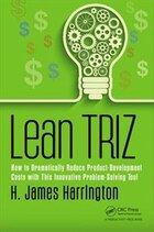 Lean Triz: How To Dramatically Reduce Product-development Costs With This Innovative Problem…