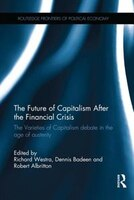 The Future Of Capitalism After The Financial Crisis: The Varieties Of Capitalism Debate In The Age…