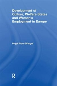 Development Of Culture, Welfare States And Women's Employment In Europe