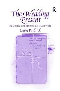 The Wedding Present: Domestic Life Beyond Consumption