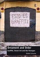 Ornament And Order: Graffiti, Street Art And The Parergon