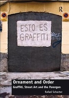 Ornament And Order: Graffiti, Street Art And The Parergon