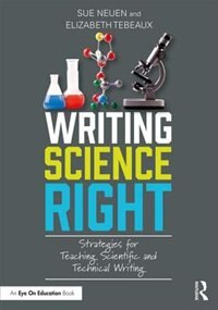Writing Science Right: Strategies For Teaching Scientific And Technical Writing