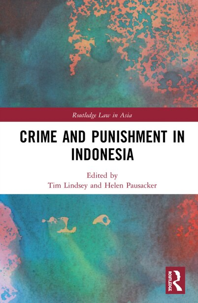 Crime And Punishment In Indonesia by Tim Lindsey