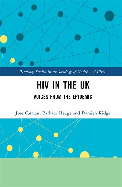 Hiv In The Uk: Voices From The Epidemic by Jose Catalan