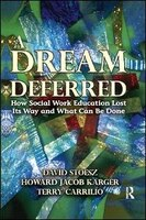 A Dream Deferred: How Social Work Education Lost Its Way And What Can Be Done
