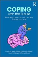 Coping With The Future: Rethinking Assumptions For Society, Business And Work