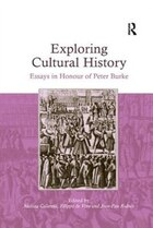 Exploring Cultural History: Essays In Honour Of Peter Burke