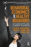 Behavioral Economics And Healthy Behaviors: Key Concepts And Current Research