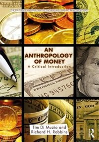 An Anthropology Of Money: A Critical Introduction