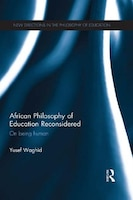 African Philosophy Of Education Reconsidered: On Being Human