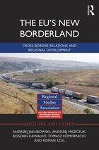 The EU¿s New Borderland: Cross-border Relations And Regional Development