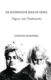 An Alternative Idea Of India: Tagore And Vivekananda