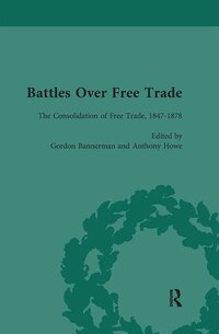 Battles Over Free Trade, Volume 2: Anglo-american Experiences With International Trade, 1776-2008