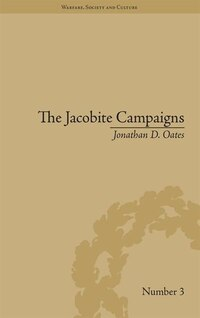 The Jacobite Campaigns: The British State At War