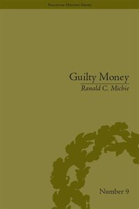 Guilty Money: The City Of London In Victorian And Edwardian Culture, 1815-1914