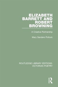 Elizabeth Barrett And Robert Browning: A Creative Partnership