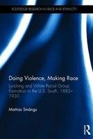 Book Doing Violence, Making Race by Mattias Smångs
