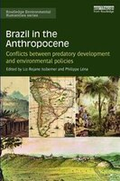 Brazil In The Anthropocene: Conflicts Between Predatory Development And Environmental Policies