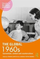 The Global 1960s: Convention, Contest And Counterculture