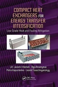 Compact Heat Exchangers For Energy Transfer Intensification: Low Grade Heat And Fouling Mitigation