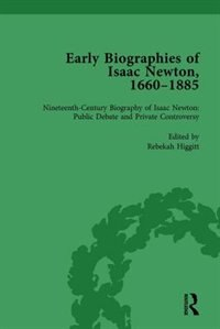 Early Biographies Of Isaac Newton, 1660-1885 Vol 2
