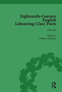 Eighteenth-century English Labouring-class Poets, Vol 1