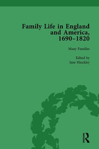 Family Life In England And America, 1690¿1820, Vol 1