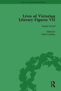 Lives Of Victorian Literary Figures, Part Vii, Volume 1: Joseph Conrad, Henry Rider Haggard And…