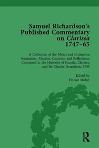 Samuel Richardson's Published Commentary On Clarissa, 1747-1765 Vol 3